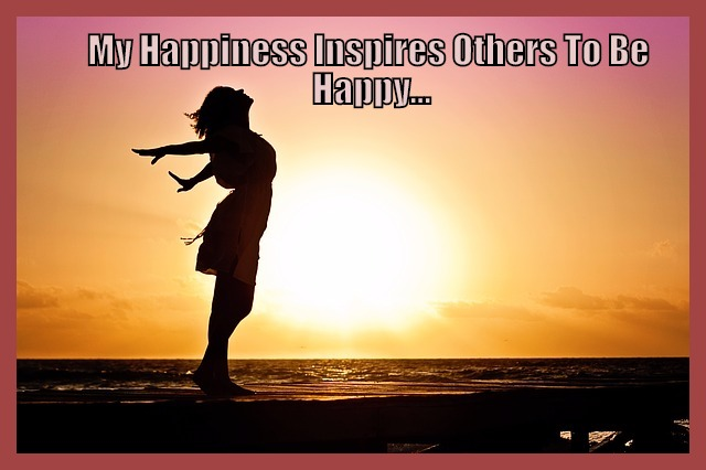 My happiness inspires others