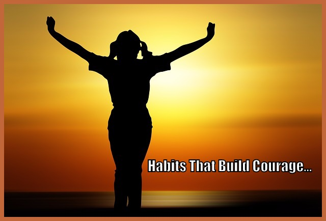 Habits That Build Courage
