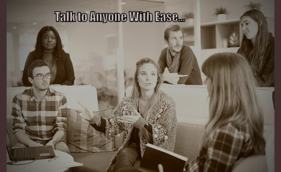 Talk to anyone with ease